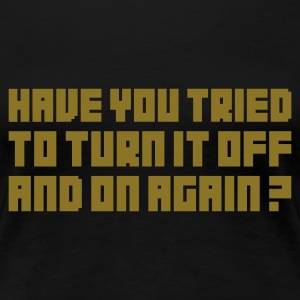 Turn it Off - Dame premium T-shirt