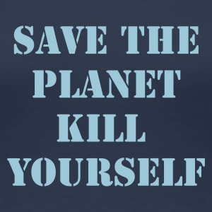 Marinblå save the planet kill yourself T-shirts - Premium-T-shirt dam