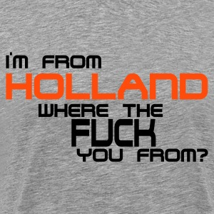 Ash (peper-en-zoutkleurig) im_from_holland_where_the_fuck_you_from T-shirts - Mannen Premium T-shirt