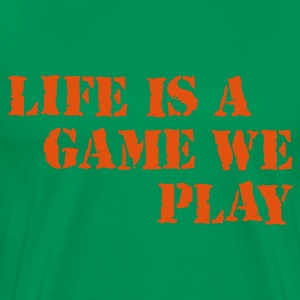 Bottlegreen life_is_a_game_we_play T-shirts - Mannen Premium T-shirt