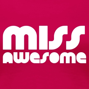 Rosa scuro miss awesome T-shirt - Maglietta Premium da donna