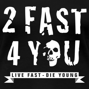 too_fast_four_you_b_2c T-shirts - Dame premium T-shirt