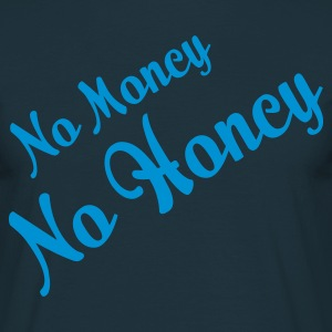 No Money No Honey 2 (1c, ENG) - Maglietta da uomo