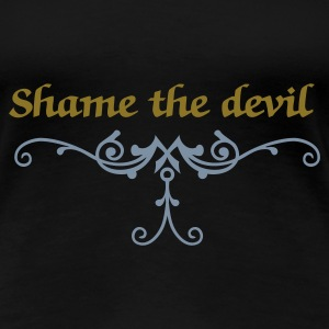 Sort shame the devil (1c) T-shirts - Dame premium T-shirt