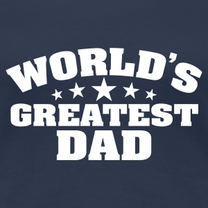 WORLDS GREATEST DAD Girlieshirt navy, Motiv weiß - Frauen Premium T-Shirt