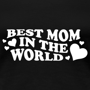 BEST MOM IN THE WORLD Girlieshirt schwarz, Motiv weiß - Frauen Premium T-Shirt