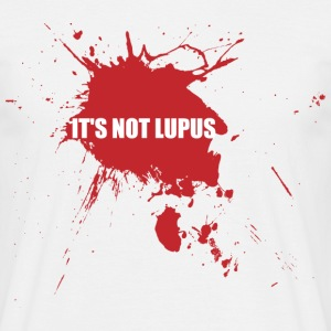 It's not Lupus  - Männer T-Shirt
