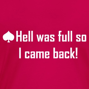 Light pink Hell was full so I came back! T-shirts - Vrouwen Premium T-shirt