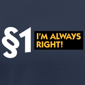 Paragraph 1: I m always right! T-Shirts - Women's Premium T-Shirt
