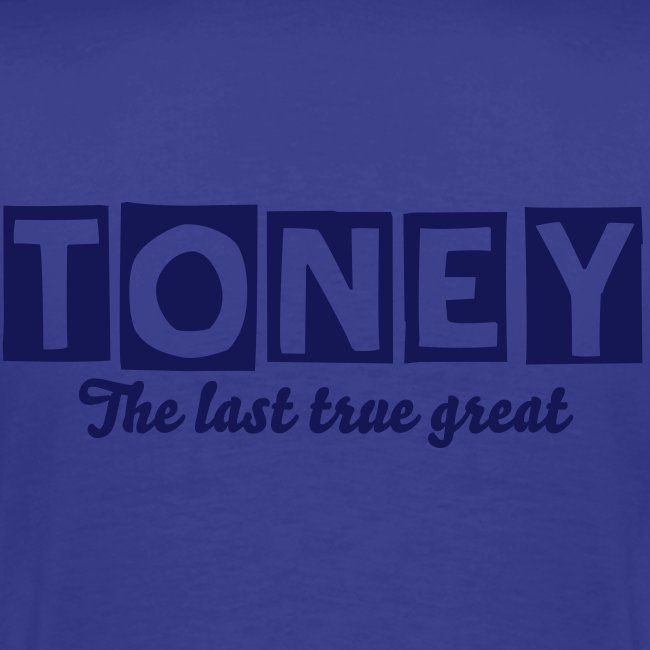 Toney - The last true great