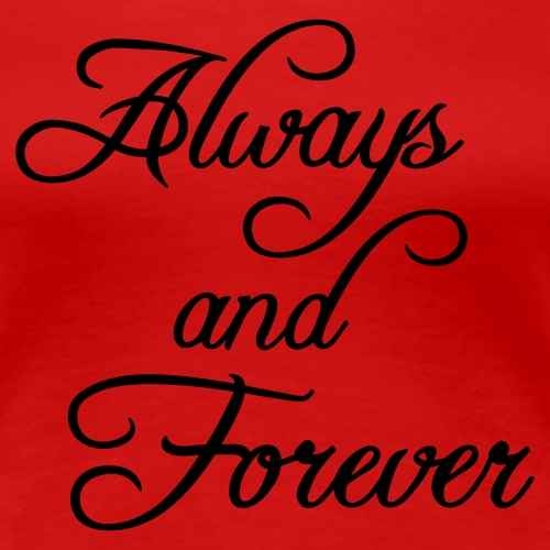 """Always and Forever"""