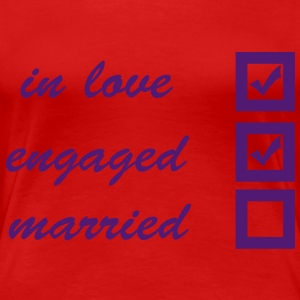 in love, engaged, married T-Shirts - Women's Premium T-Shirt