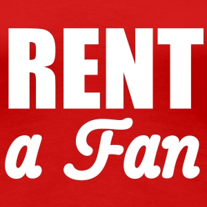 Rent a Fan | for rent T-Shirts - Women's Premium T-Shirt