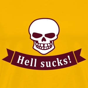 hell sucks T-Shirts - Männer Premium T-Shirt