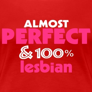almost perfect and lesbian (2c) T-Shirts - Frauen Premium T-Shirt