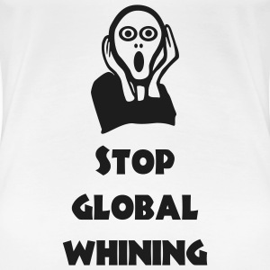 Global Whining T-Shirts - Frauen Premium T-Shirt