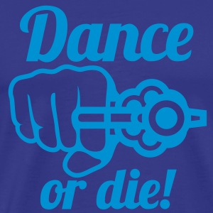 Dance or die | tanze T-Shirts - Men's Premium T-Shirt