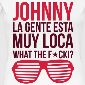 Johnny - What the Fuck !? T-Shirts - Frauen Premium T-Shirt
