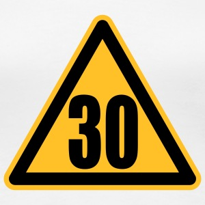 Warning 30 | Achtung 30 T-Shirts - Women's Premium T-Shirt