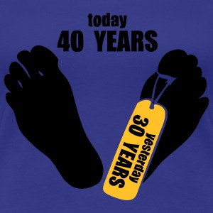 today 40 years yesterday 30 years Tee shirts - T-shirt Premium Femme