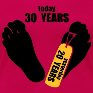 today 30 years yesterday 20 years Tee shirts - T-shirt Premium Femme