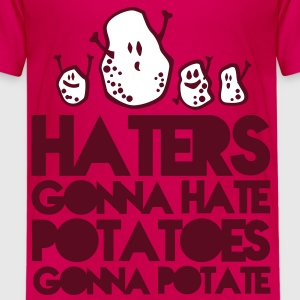 haters gonna hate potatoes gonna potate Tee shirts - T-shirt Premium Ado