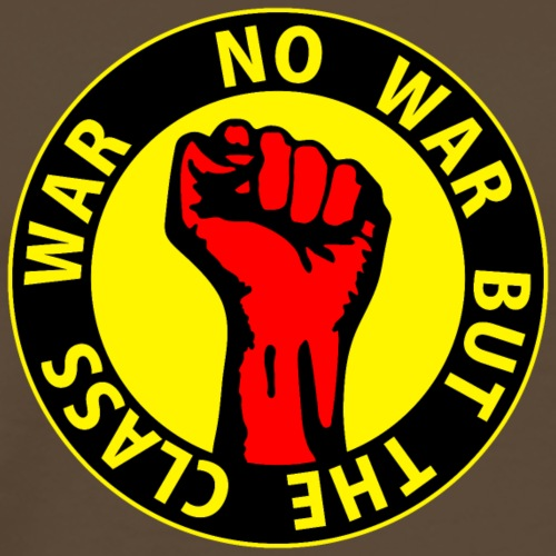 Digital - no war but the class war - against capitalism working class war revolution