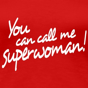 you can call me superwoman T-shirt - Maglietta Premium da donna