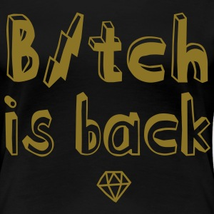 BItch is back Camisetas - Camiseta premium mujer