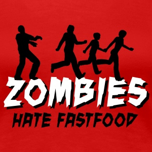 Zombies hate fastfood Tee shirts - T-shirt Premium Femme