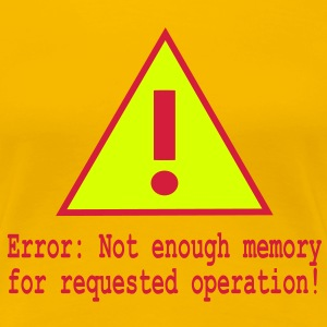 Computer Fehler Not enough memory error T-Shirts - Frauen Premium T-Shirt
