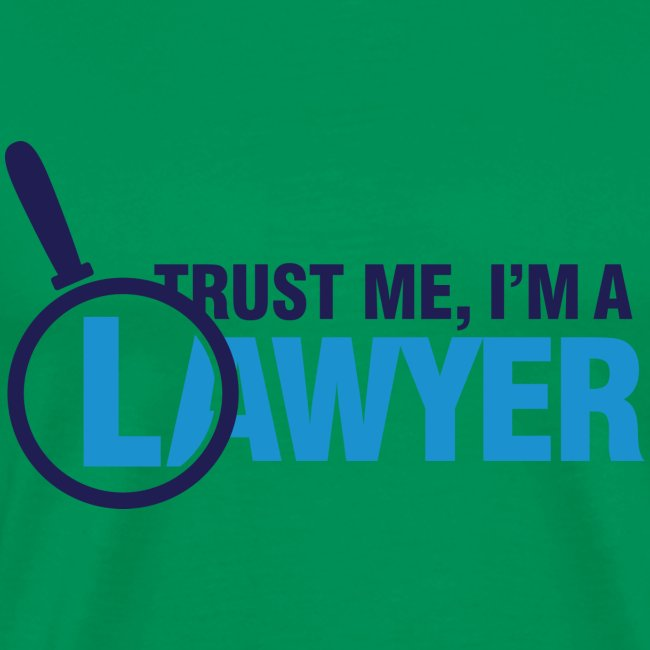 Trust Lawyer I T-Shirt