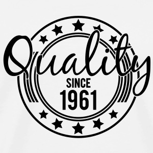 Birthday - Quality since 1961 (nl) T-shirts - Mannen Premium T-shirt