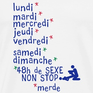 jours semaine amour sexe non stop1 Tee shirts - T-shirt Premium Homme