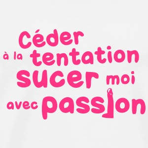 ceder tentation sucer passion sexe Tee shirts - T-shirt Premium Homme