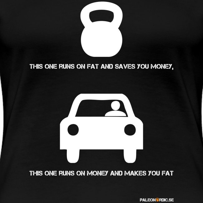 this one runs on fat and saves you money - tjej t-shirt