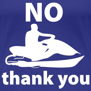 JET SKI no_thank_you Tee shirts - T-shirt Premium Femme
