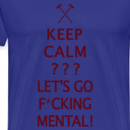Design ~ Keep Calm or Go Mental Hammers