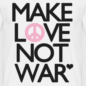 Make Love Not War - Men's T-Shirt