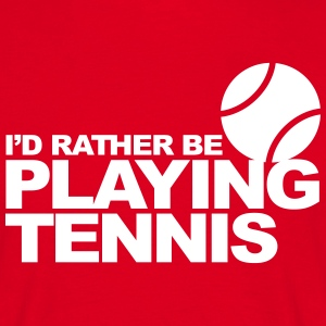 I'd Rather be Playing Tennis Tee shirts - T-shirt Homme