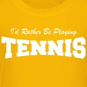 I'd Rather be Playing Tennis Tee shirts - T-shirt Premium Enfant