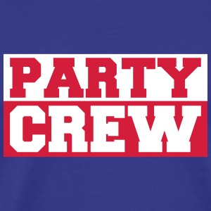 Party Crew Tee shirts - T-shirt Premium Homme