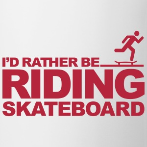 I'd Rather be riding Skateboard Bouteilles et tasses - Tasse