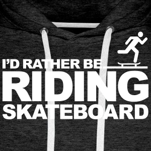 I'd Rather be riding Skateboard Sweat-shirts - Sweat-shirt à capuche Premium pour hommes