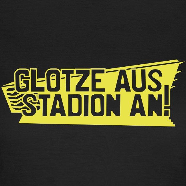 GLOTZE AUS, STADION AN! [Feminin/schwarz]
