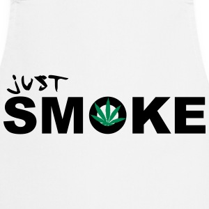 Just Smoke /  / Weed / Cannabis / Drogen 2c  Aprons - Cooking Apron