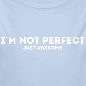 I AM NOT PERFECT JUST AWESOME Pullover & Hoodies - Baby Bio-Langarm-Body