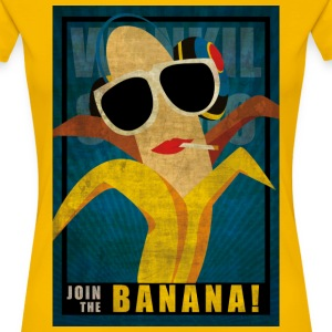 Join the sexy Banana Tee shirts - T-shirt Premium Femme