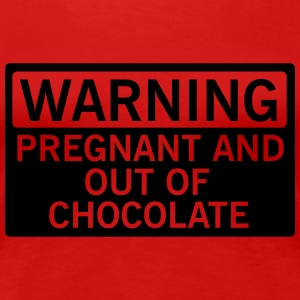 Warning - pregnant and out of chocolate T-shirts - Vrouwen Premium T-shirt