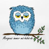 Motiv ~ Eule - Morgens immer mü-hühü-de